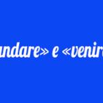 Употребления глаголов «andare» и «venire»
