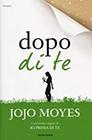 Dopo di te - vol 2 - Jojo Moyes